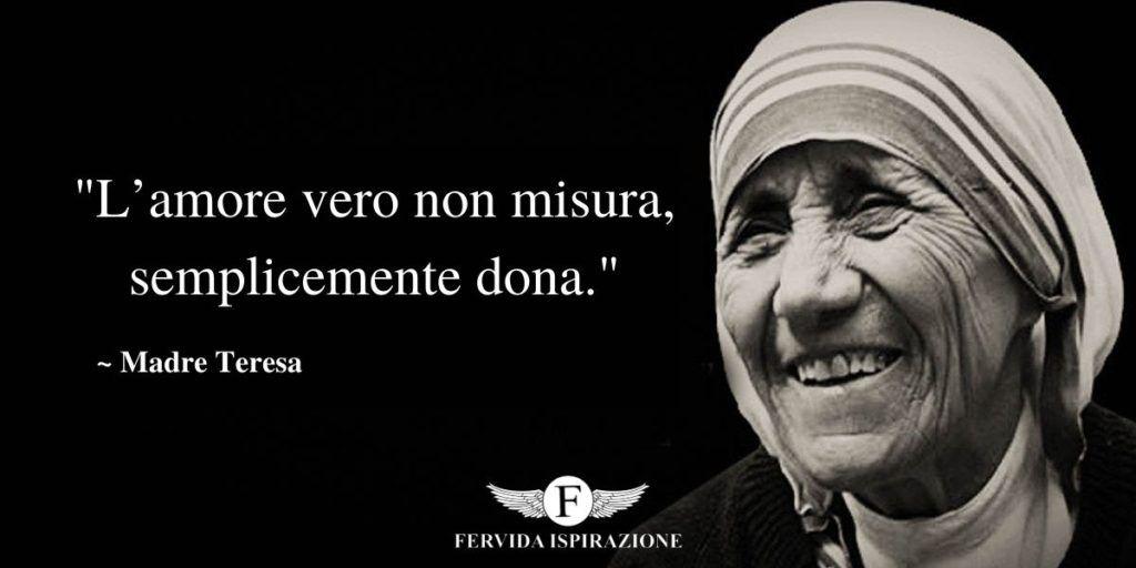 Una delle frasi di Madre Teresa di Calcutta sull'Amore