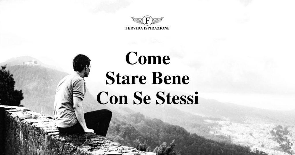 Come Stare Bene Con Se Stessi - Copertina Articolo Fervida Ispirazione
