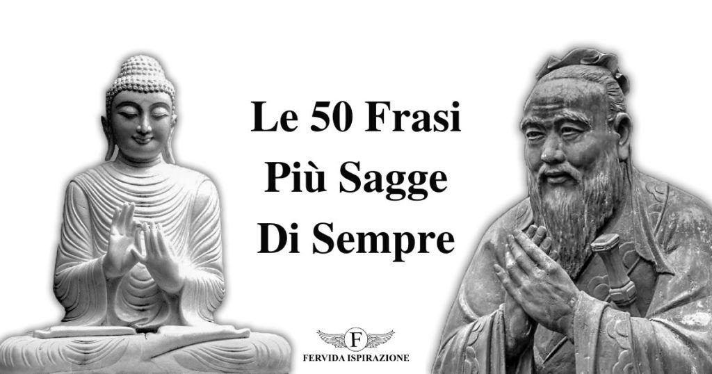 Le 50 frasi più sagge di sempre - Fervida Ispirazione