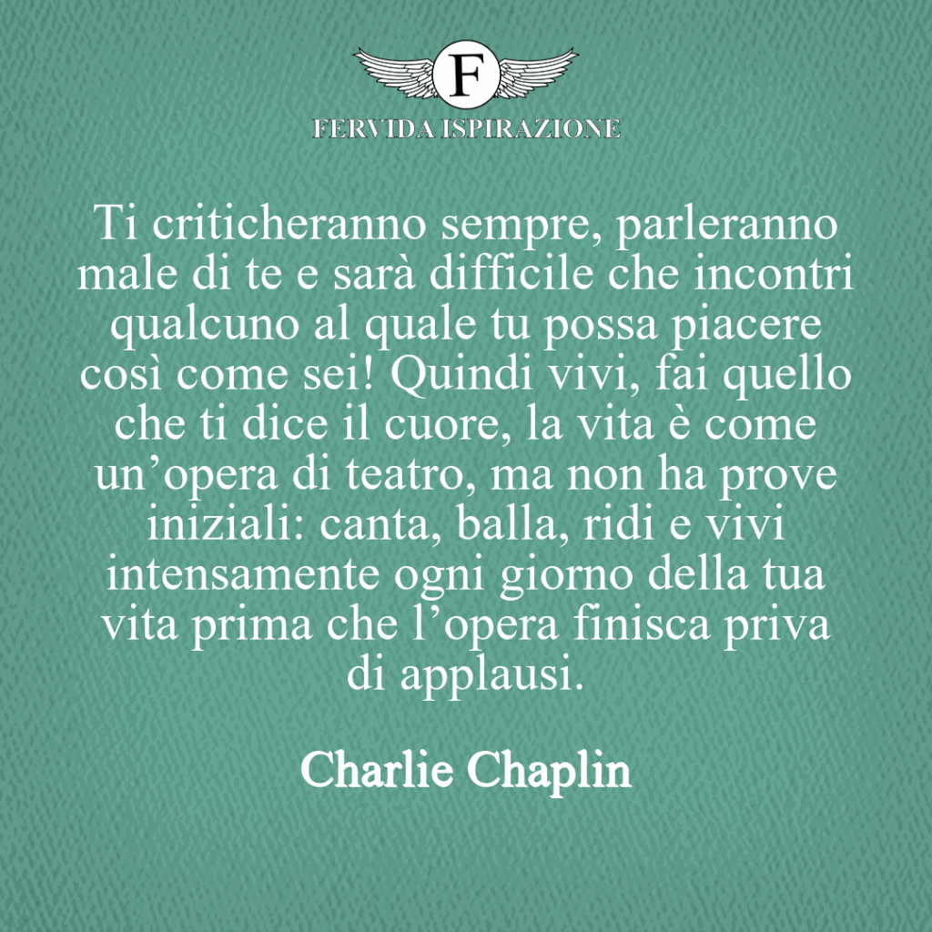 Citazione sulla critica e sulla vita, Charlie Chaplin