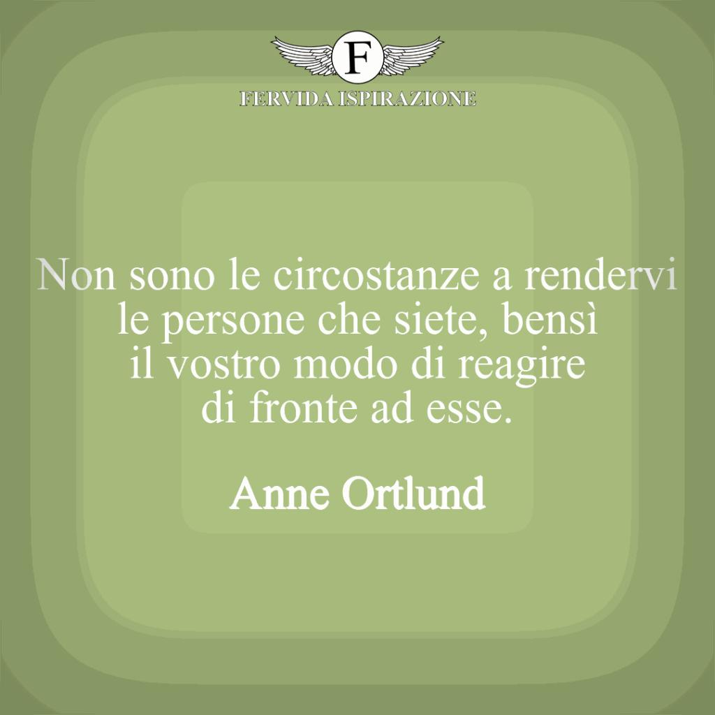 Frase su circostanze e motivazione Anne Ortlund