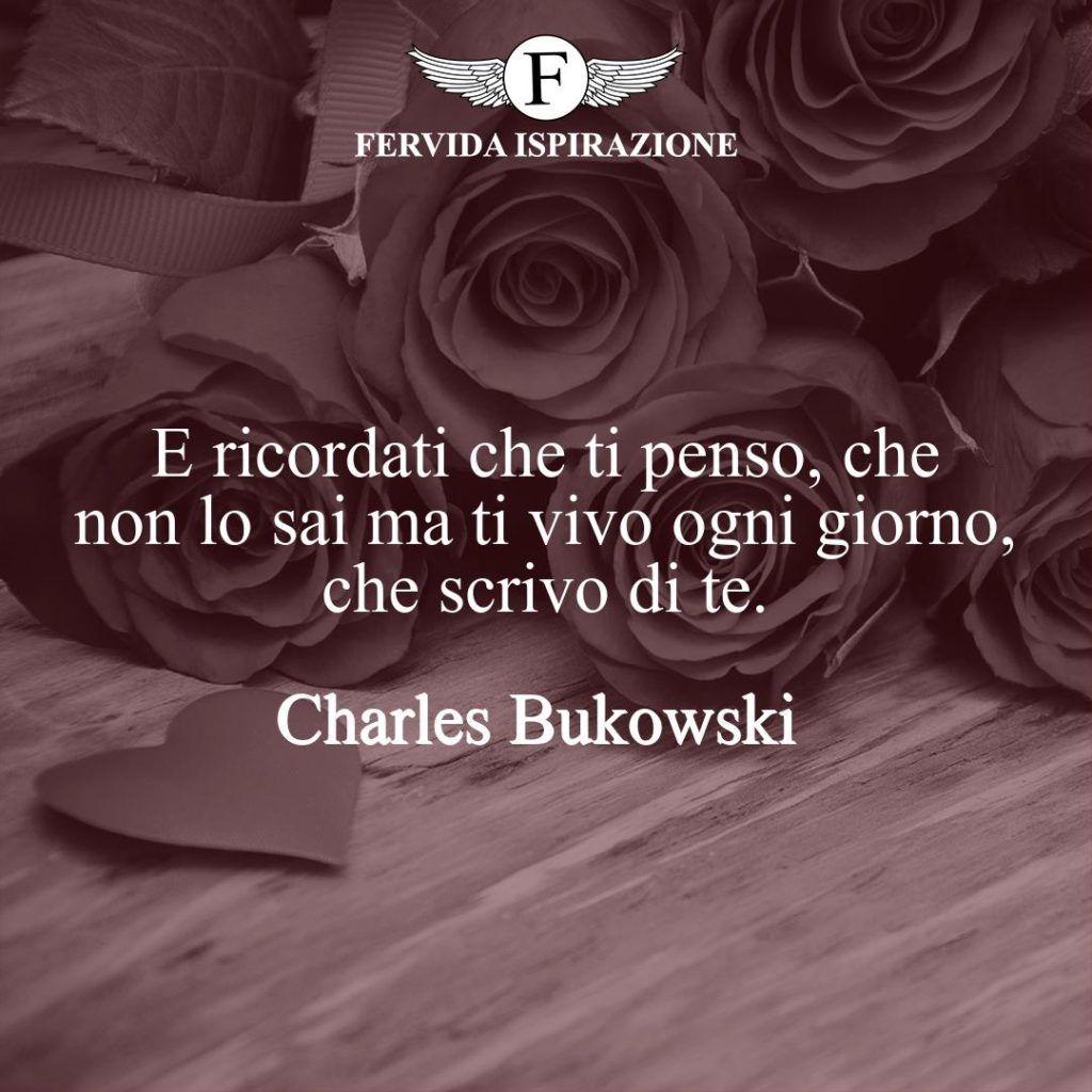 Citazioni ti penso vita ti amo Charles Bukowski