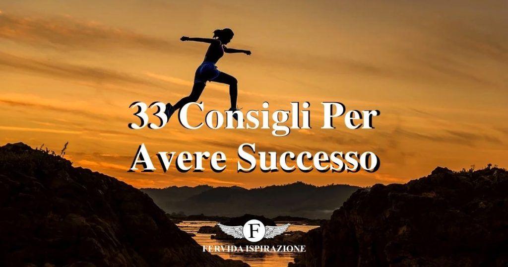 33 Consigli Per Avere Successo - Copertina Articolo - Fervida Ispirazione