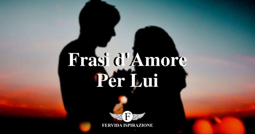 Frasi d'Amore Per Lui, Per Dirti Ti Amo - Copertina Articolo - Fervida Ispirazione