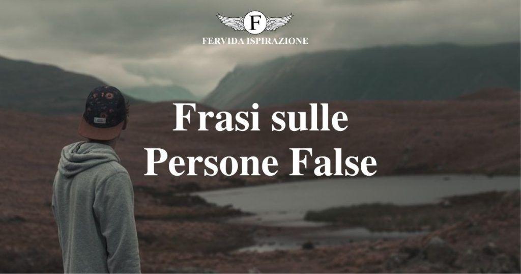 Frasi sulle Persone False - Copertina Articolo - Fervida Ispirazione