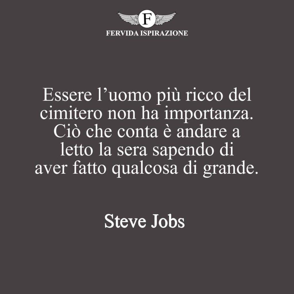 Aver fatto qualcosa di grande - Citazione Steve Jobs