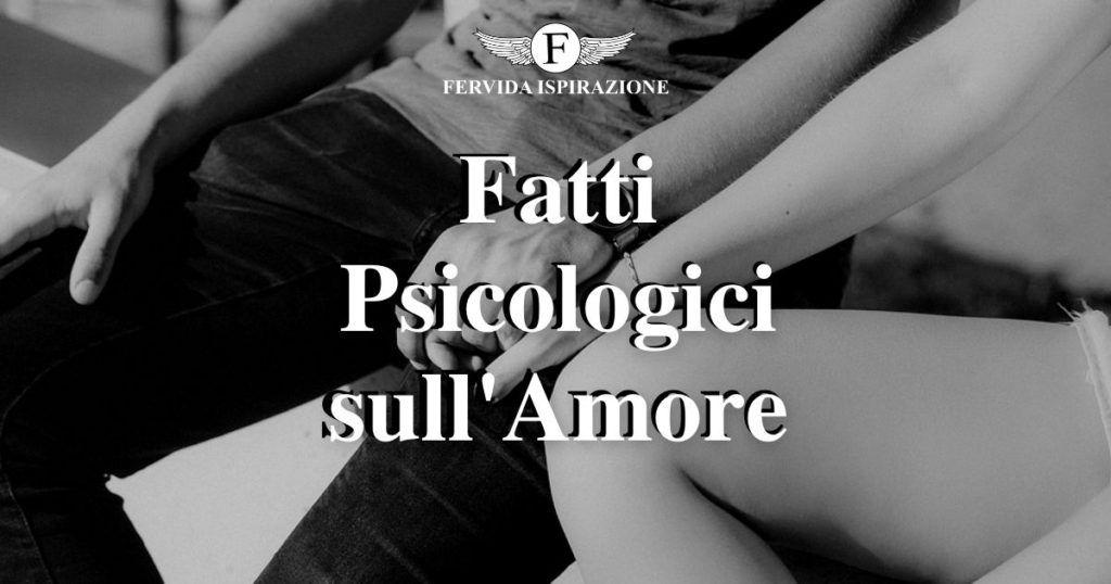 Fatti Psicologici sull'Amore - Copertina Articolo - Fervida Ispirazione