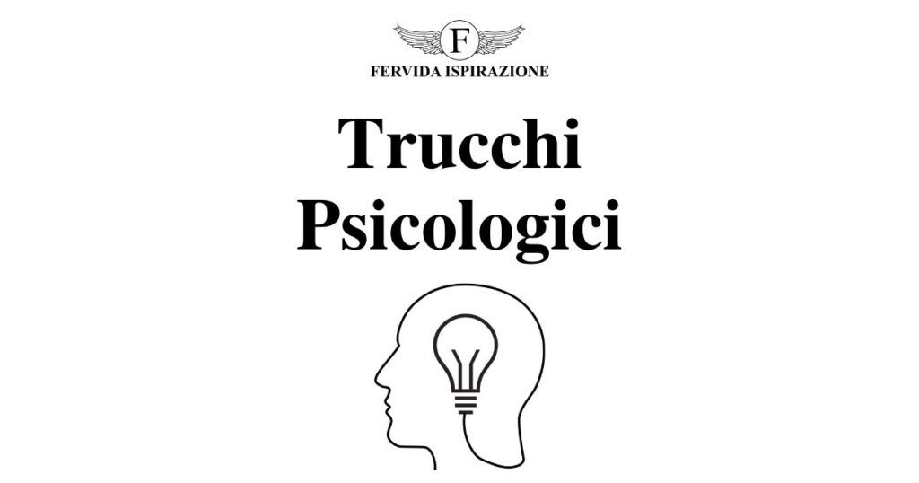 Trucchi, Hack e Segreti Psicologici e Psicologia - Copertina Articolo - Fervida Ispirazione