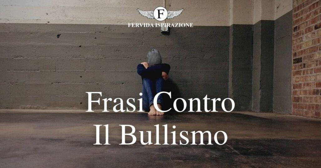 Frasi Contro Il Bullismo - Copertina Articolo - Fervida Ispirazione