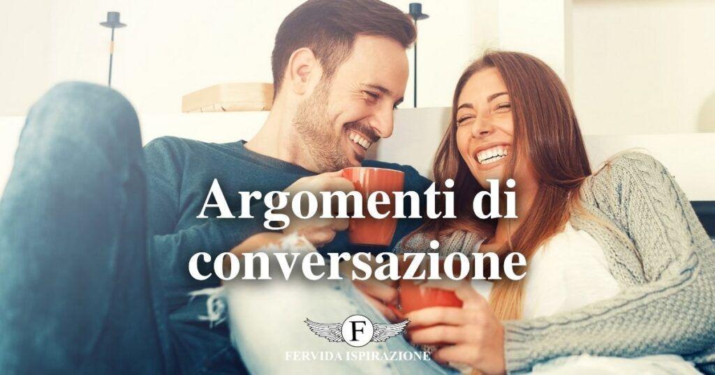 Argomenti di conversazione , di cui parlare con una ragazza o con un ragazzo - Copertina Articolo