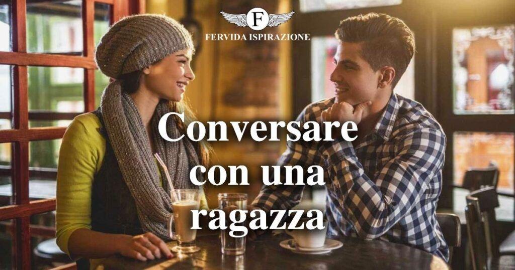 Come iniziare una conversazione con una ragazza - Copertina Articolo - Fervida Ispirazione