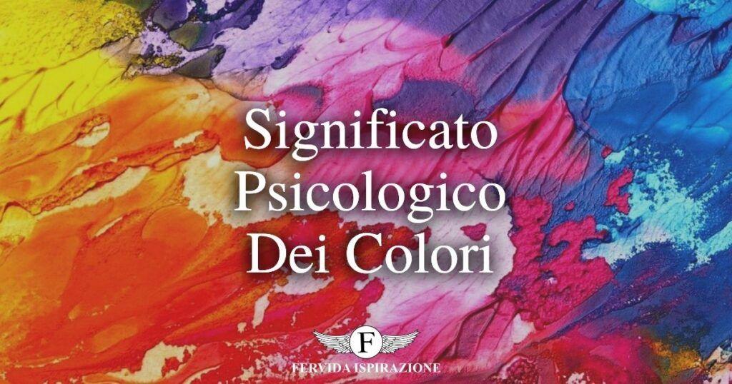 Il significato dei colori in psicologia (significato psicologico) - Copertina Articolo - Fervida Ispirazione