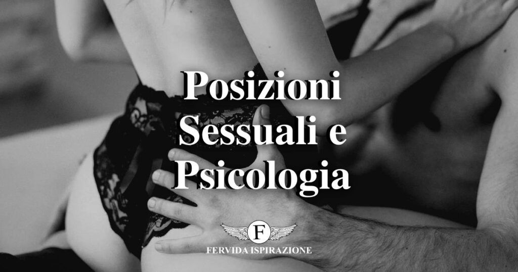 Posizioni Sessuali e Psicologia - Copertina Articolo - Fervida Ispirazione