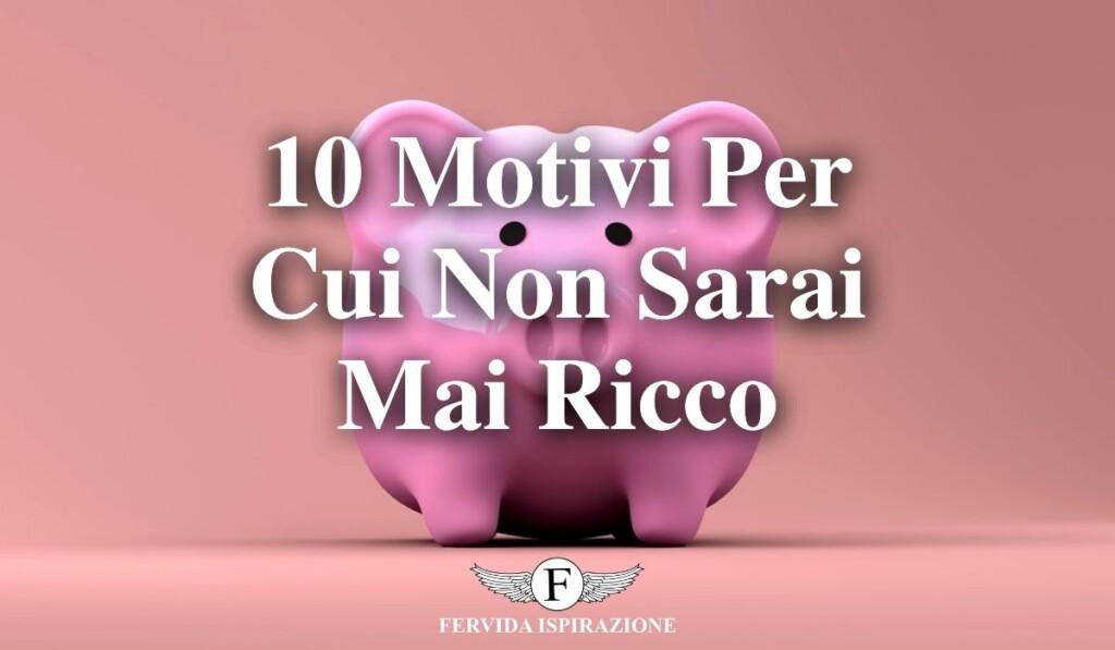 10 motivi per cui non sarai mai ricco - Copertina Articolo - Fervida Ispirazione