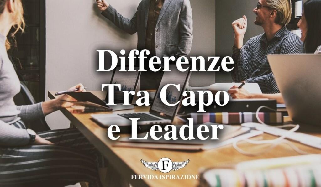 Le differenze tra essere un capo ed essere un leader - Copertina Articolo - Fervida Ispirazione