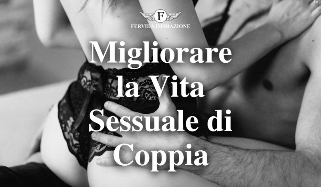 Migliorare la vita sessuale di coppia - Copertina articolo