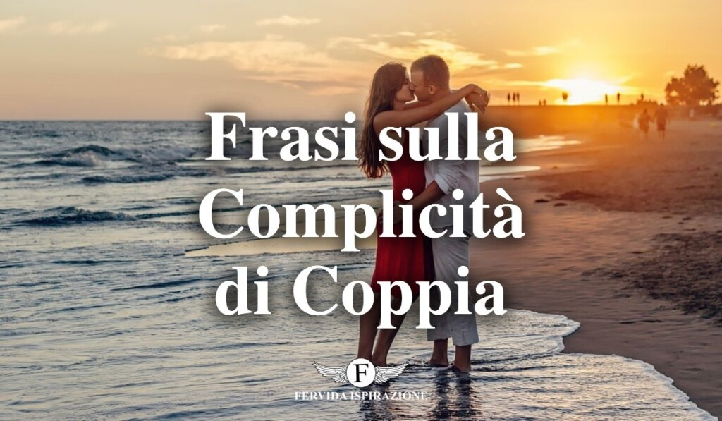 Frasi sulla Complicità di Coppia - Copertina Articolo - Fervida Ispirazione