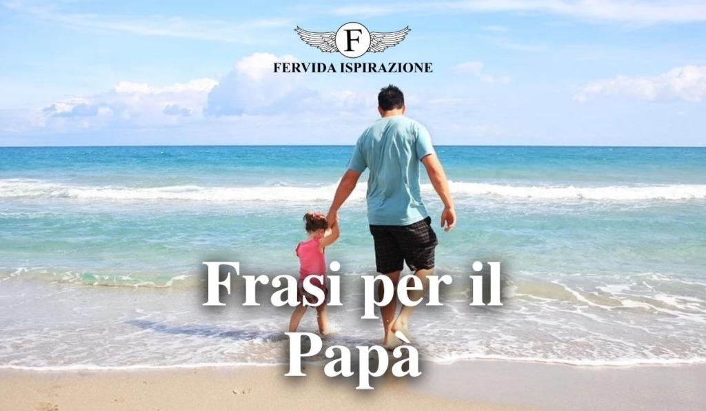 Frasi Per Il Papà - Copertina Articolo - Fervida Ispirazione
